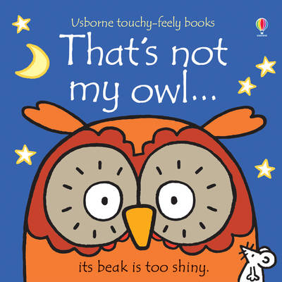 That's Not My Owl, by Fiona Watt (Author), Rachel Wells (Illustrator) - Book cover
