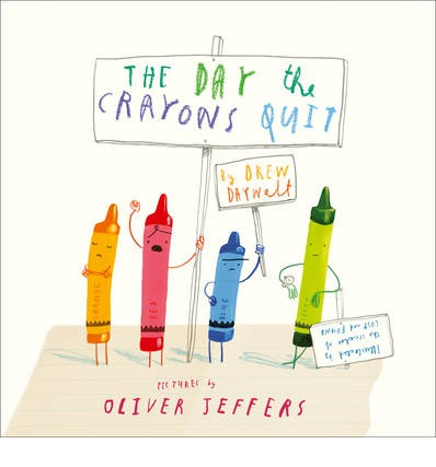 The Day the Crayons Quit by Drew Daywalt, Illustrated by Oliver Jeffers - Book cover