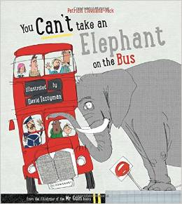You Can't Take an Elephant on the Bus by Patricia Cleveland-Peck, Illustrated by David Tazzyman - Book cover